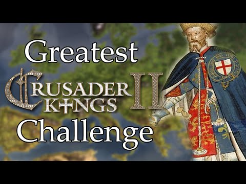 Greatest Crusader Kings 2 Challenge