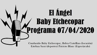 El Ángel Con Baby Etchecopar Programa 07/04/2020