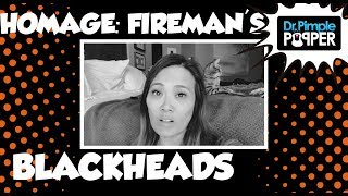Prelude: Homage to the Fireman's Blackheads