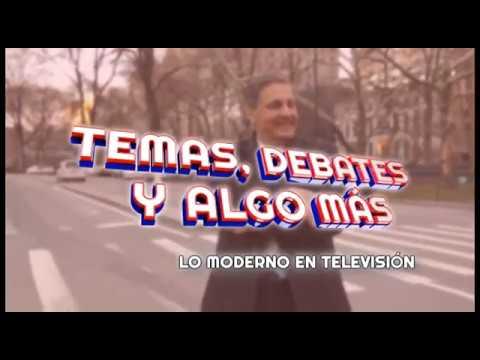 PROGRAMA TEMAS DEBATE Y ALGO MAS # 22 1