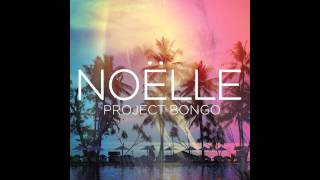 Project Bongo - Noëlle (audio only)