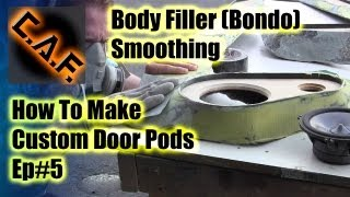 Fiberglass Door Panels Pods - Video Step 5 Body Filler Smoothing Shape Caraudiofabrication