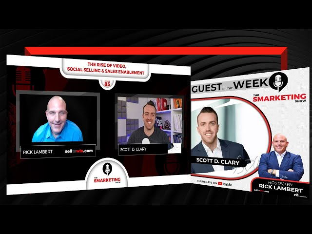 The Rise of Video, Social Selling & Sales Enablement - The Smarketing Show - Episode 85