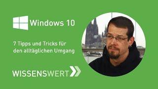 Windows 10 – 7 Tipps und Tricks für den alltäglichen Umgang | Fairrank TV – Wissenswert