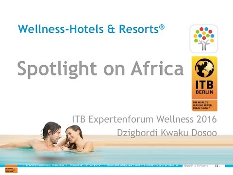 Spotlight on Africa -  ITB Expertsforum Wellness 2016