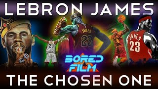 LeBron James - The Chosen One (An Original Bored Film Documentary)