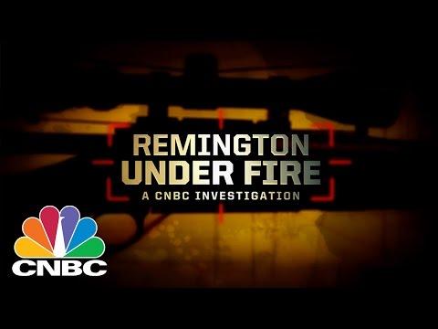 Remington Under Fire: A CNBC Investigation | CNBC