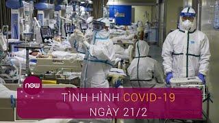 Trung Quốc thông tin về tình hình Covid-19 ngày 21/2 | VTC Now