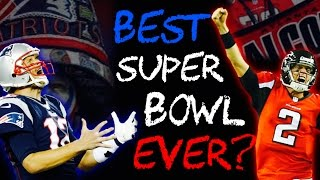 Why This Could Be The Greatest Super Bowl of ALL-TIME!