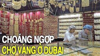 CHỢ VÀNG Ở DUBAI | Viet Nam Life and Travel | BKB CHANNEL