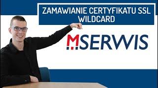 Jak zamówić/wygenerować certyfikat SSL Wildcard w MSERWIS?