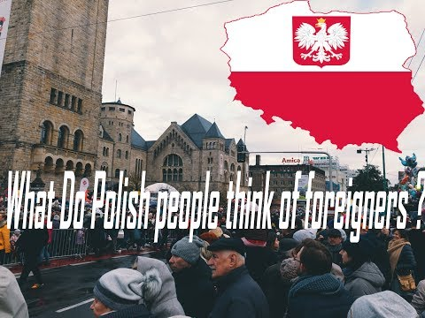 What Do Polish People Think About Foreigners Living In Poland?