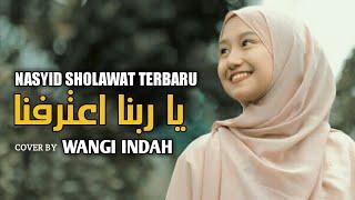 Download Lagu NASYID SHOLAWAT TERBARU YA ROBBANA TAROFNA COVER BY WANGI INDAH mp3