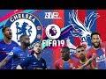 FIFA 19 - เชลซี VS คริสตัลพาเลซ - พรีเมียร์ลีกอังกฤษ[นัดที่11]