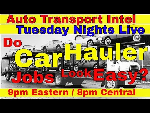 Easy? Car Hauler Jobs & Car Hauling Pay $ Car Transport Jobs NOT Easy!