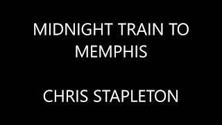 Chris Stapleton - Midnight Train To Memphis ( Lyrics :)