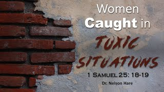 Church Service 3/21/2021 : Women Caught in Toxic Situations