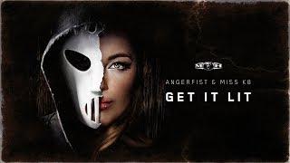 Angerfist & Miss K8 - Get It Lit