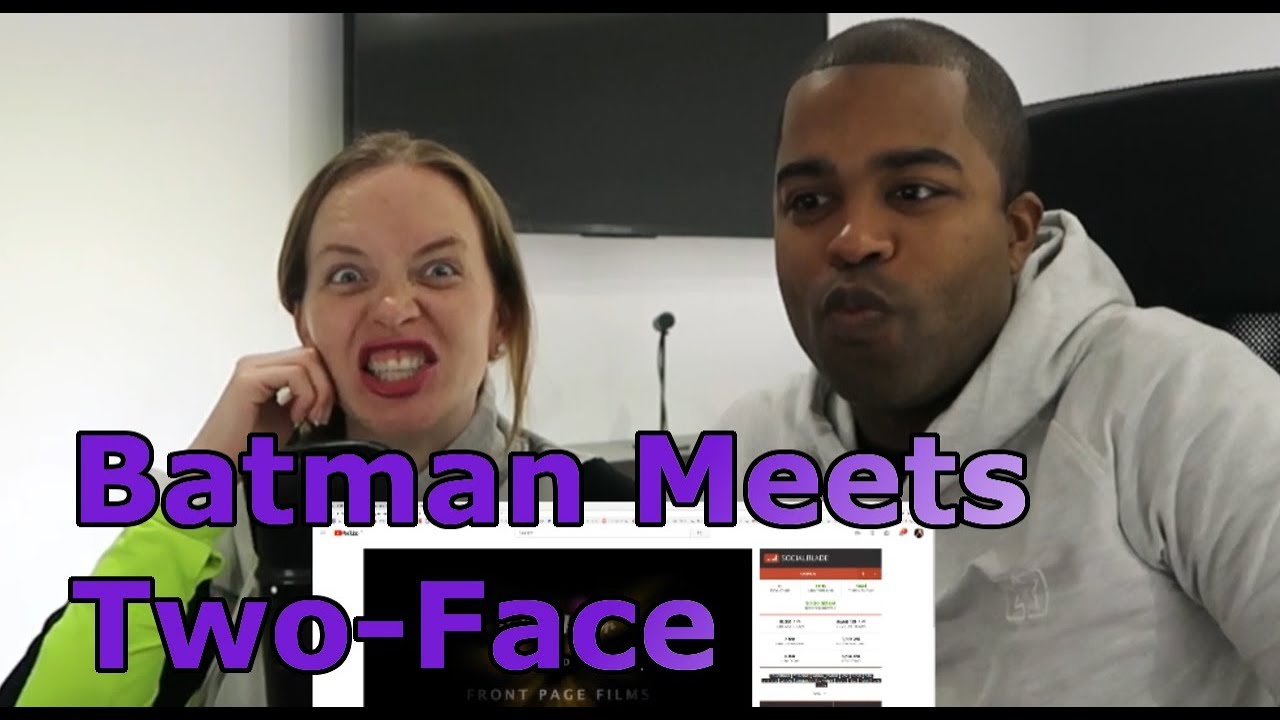 Batman Meets Two Face Reaction Youtube