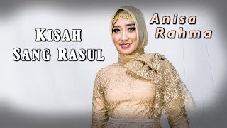 Anisa Rahma - Kisah Sang Rosul ( Official Music Video )