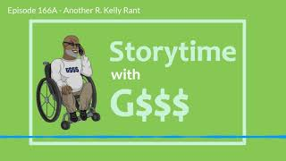 G$$$ Speaks: Another R  Kelly Rant