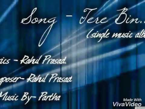 Tere bin by rahul prasad ( single music album) Romantic song