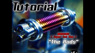 ``THE RODS``   ( TUTORIAL ) Super Sub Ohm