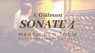 A. Guilmant, Sonate 4 | live at Kampen (NL) MARCO DEN TOOM