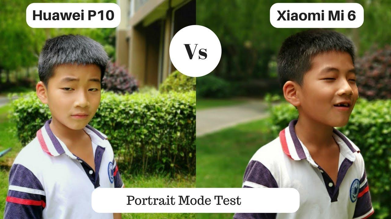 Huawei P10 Camera Vs Xiaomi Mi6 Portrait Mode Comparison