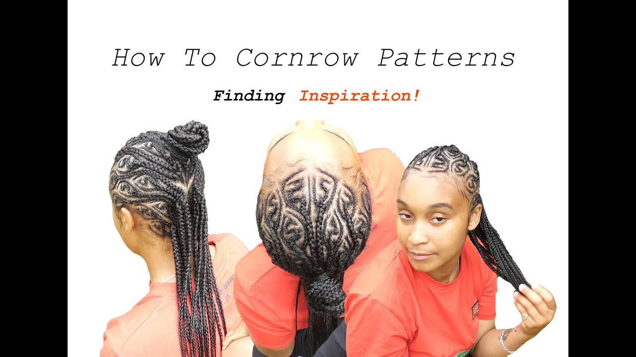 How To Cornrow Patterns! Finding Inspiration!