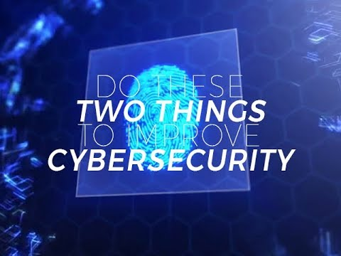Do these two things to improve cybersecurity strategy