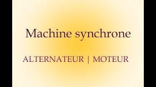 machine synchrone -altérnateur | moteur -
