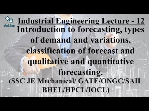 Industrial Engineering Lecture 12: Forecasting & classification, demand & variations.