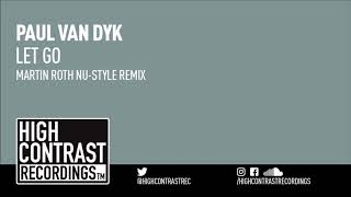 [9.39 MB] Paul Van Dyk - Let Go (Martin Roth Nu Style Remix) [High Contrast Recordings]