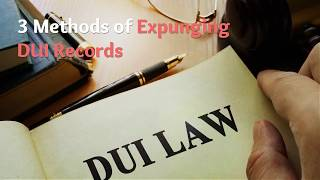 3 Methods of Expunging DWI Records