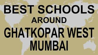 Best Schools around Ghatkopar west Mumbai   CBSE, Govt, Private, International | Study Space