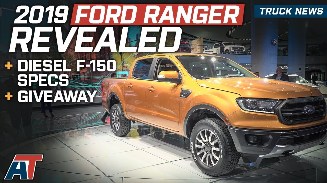 2018 F 150 Diesel Specs >> First Look At The 2019 Ford Ranger & Diesel F150 - Official Specs, Models, Interior & Giveaway ...