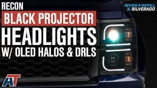 2014-2015 Silverado 1500 Recon Black Projector Headlights - OLED Halos & DRLs Review & Install