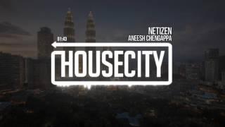 Aneesh Chengappa - Netizen