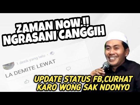 ZAMAN NAOW..! Ngrasani Canggih, Update Status Wong Sak Ndunyo Di Curhati Wkk KH Anwar Zahid Terbaru