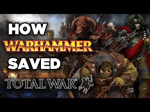 How Warhammer Saved the Total War Series