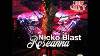 Nicko Blast- Roseanna (Chip City Riddim)