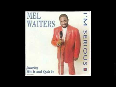 Mel Waiters  Hit It and Quit It