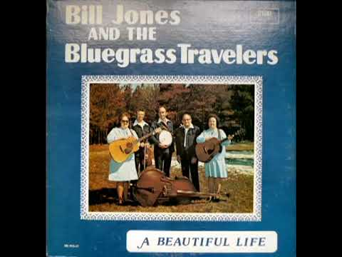 A Beautiful Life [1979] - Bill Jones & The Bluegrass Travelers