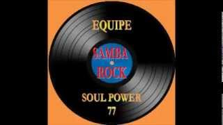 60`S INTERNATIONAL SAMBA-ROCK_Equipe Soul Power 77