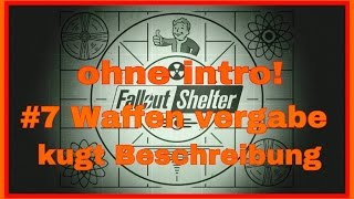 Waffen Vergabe #7 Fallout Shelter