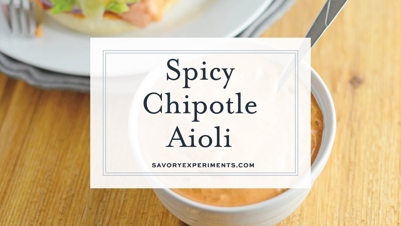 Spicy Chipotle Aioli Recipe Chipotle Mayo With 5 Ingredients