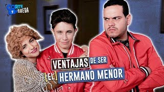 Ventajas de ser el hermano menor ft Sebastian Urdiales   CORTE Y QUEDA