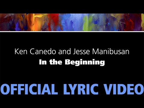 In The Beginning – Ken Canedo and Jesse Manibusan [Official Lyric Video]