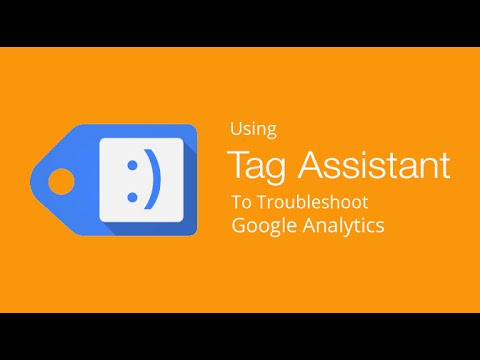 Troubleshooting Google Analytics With Google Tag Assistant